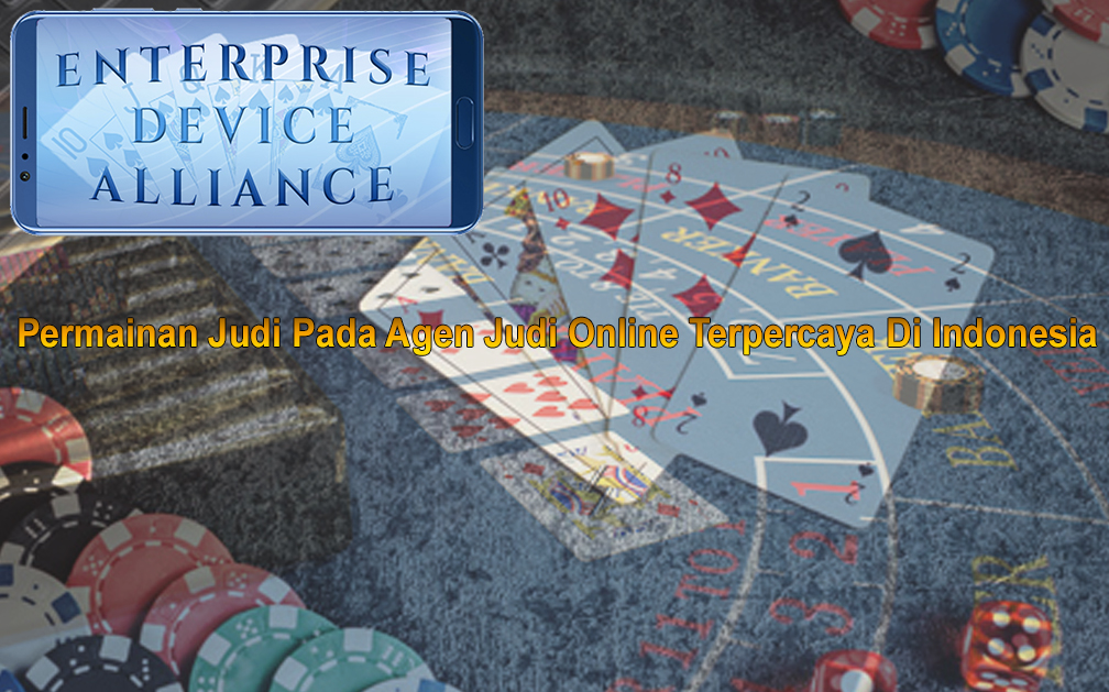 Judi Online Pada Agen Terpercaya Di Indonesia - Enterprisedevicealliance