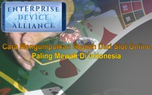 Cara Mengumpulkan Rupiah Dari Slot Online Paling Mewah Di Indonesia
