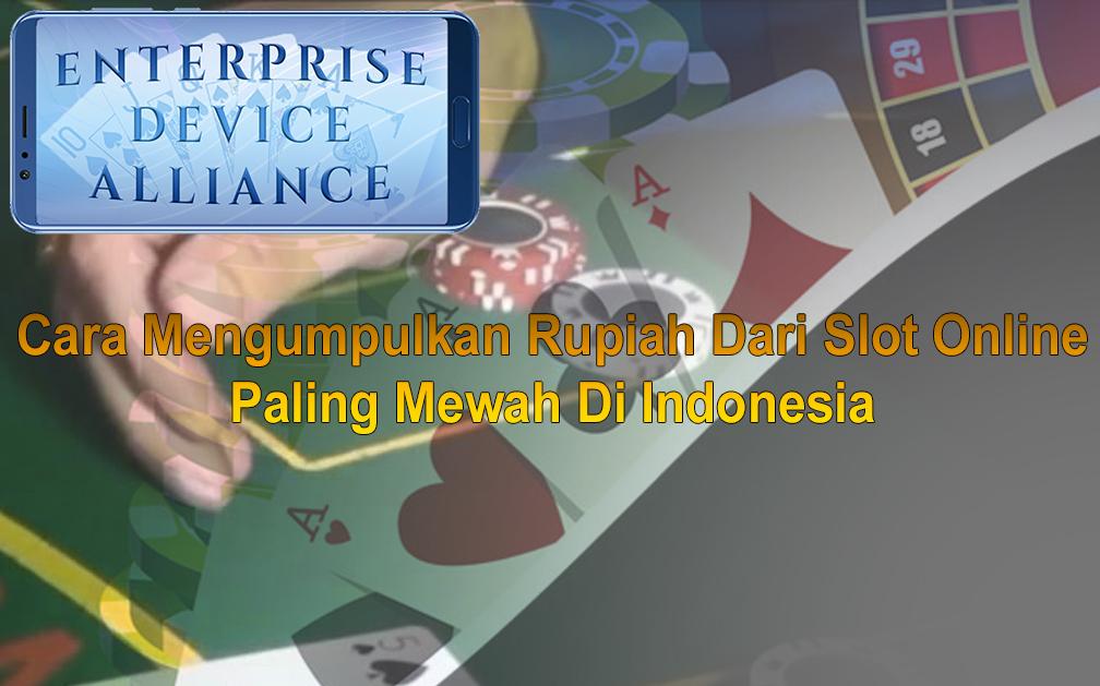 Slot Online Paling Mewah Di Indonesia - Enterprisedevicealliance