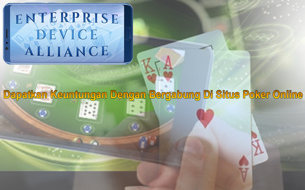 Situs Poker Online - Dapatkan Keuntungan - Enterprisedevicealliance